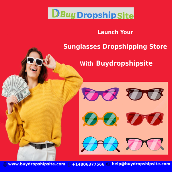 Launch Your Sunglasses Dropshipping Store With Buydropshipsite
