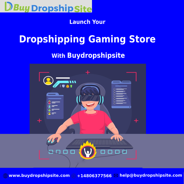 Launch Your Dropshipping Gaming Store With Buydropshipsite