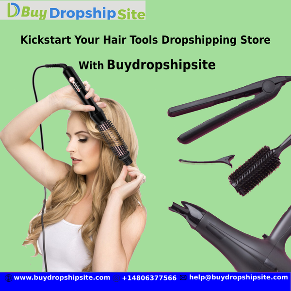 Kickstart Your Hair Tools Dropshipping Store With Buydropshipsite