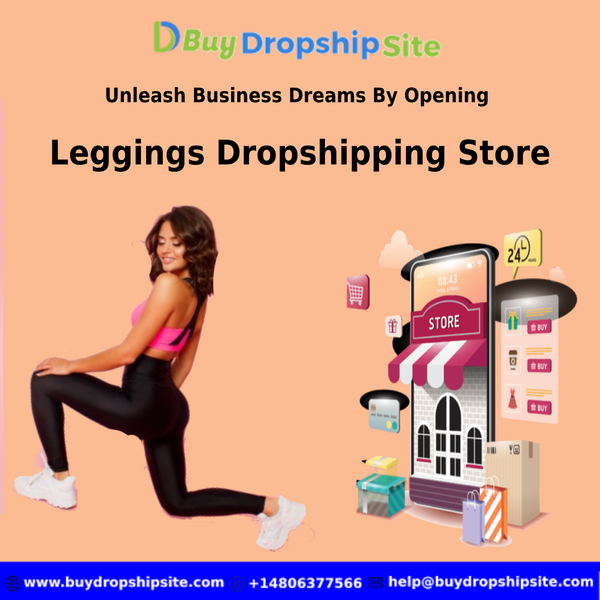 Unleash Business Dreams By Opening A Leggings Dropshipping Store