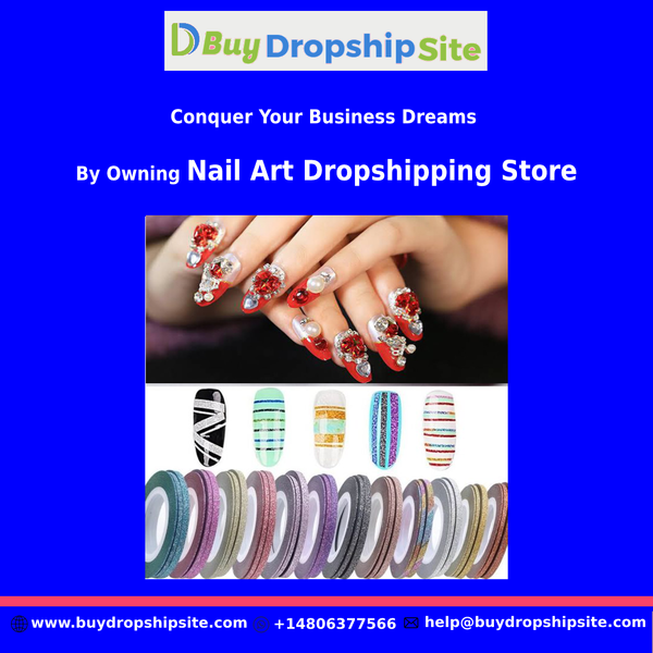 Conquer Your Business Dreams By Owning Nail Art Dropshipping Store