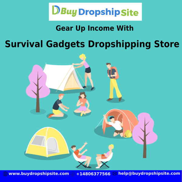 Gear Up Your Income By Starting Survival Gadgets Dropship Store