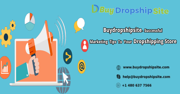 Buydropshipsite-Successful Marketing Tips To Your Dropshipping Store