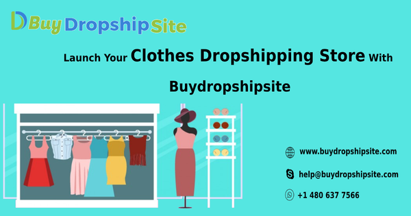 Launch Your Clothes dropshipping Store With Buydropshipsite