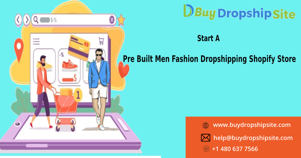 Start A Pre Built Men Fashion Dropshipping Shopify Store