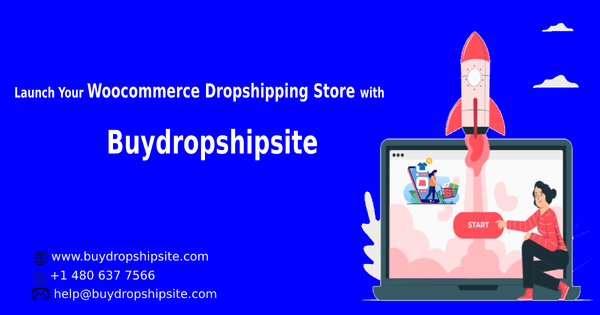 Launch Your Woocommerce Dropshipping Store with Buydropshipsite