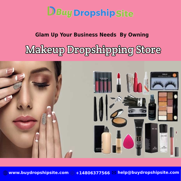 Glam Up Your Business Needs By Owning Makeup Dropshipping Store