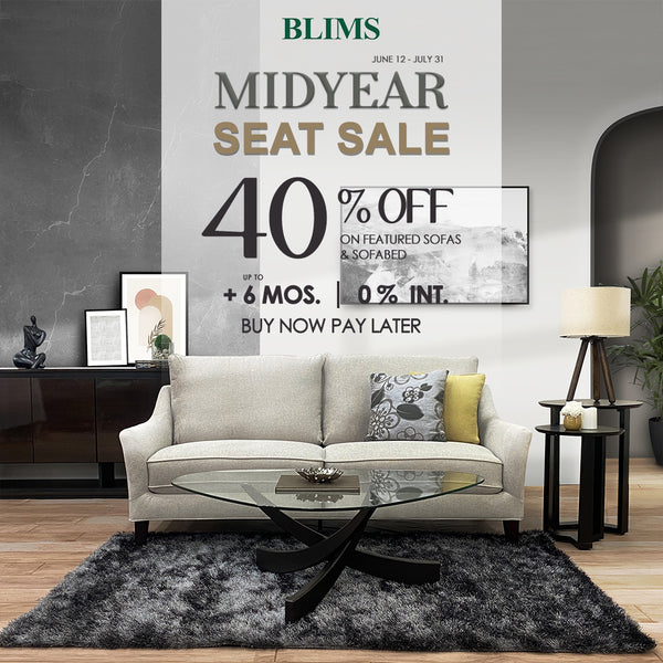 BLIMS MIDYEAR SEAT SALE- Give your home a new look with Blims Midyear Seat sale, shop online and visit our Furniture Store in the Philippines for more condo furniture.