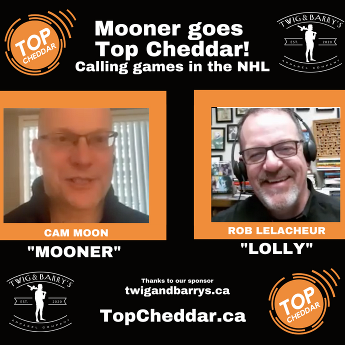 #27 - Mooner goes Top Cheddar! The new radio voice of the Edmonton Oilers