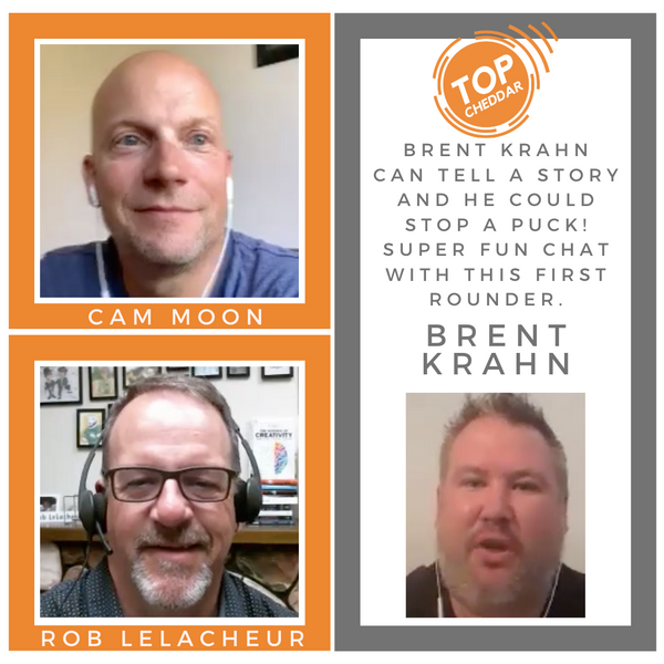 Going Top Cheddar with Brent Krahn, talking about his journey to the first round and overcoming adversity to get into business.