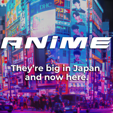 Anime Collection - They're big in Japan and now here.