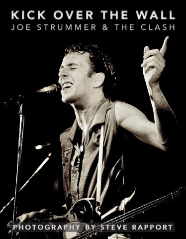 Kick Over The Wall: Joe Strummer & The Clash (hardback)