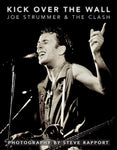 Kick Over The Wall: Joe Strummer & The Clash (softcover)