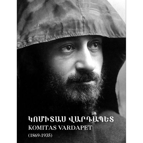 Komitas Vardapet. 1869-1935. Photo Album