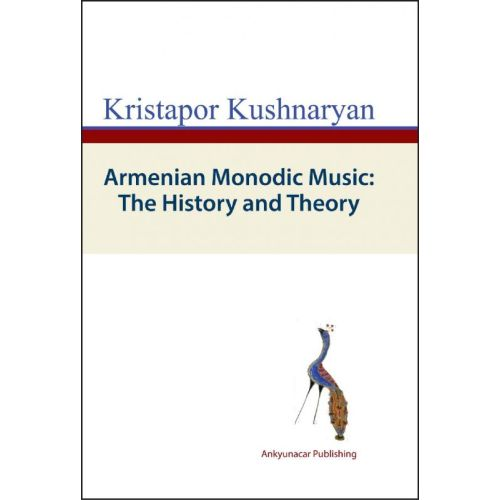 Armenian Monodic Music : the History and Theory