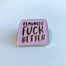 Load image into Gallery viewer, Feminists Fuck Better Lapel Pin