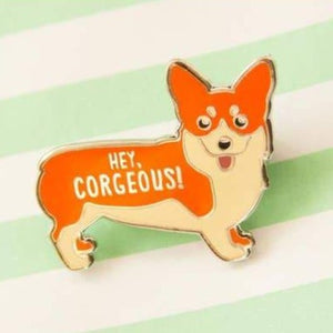 Hey Corgeous Enamel Pin