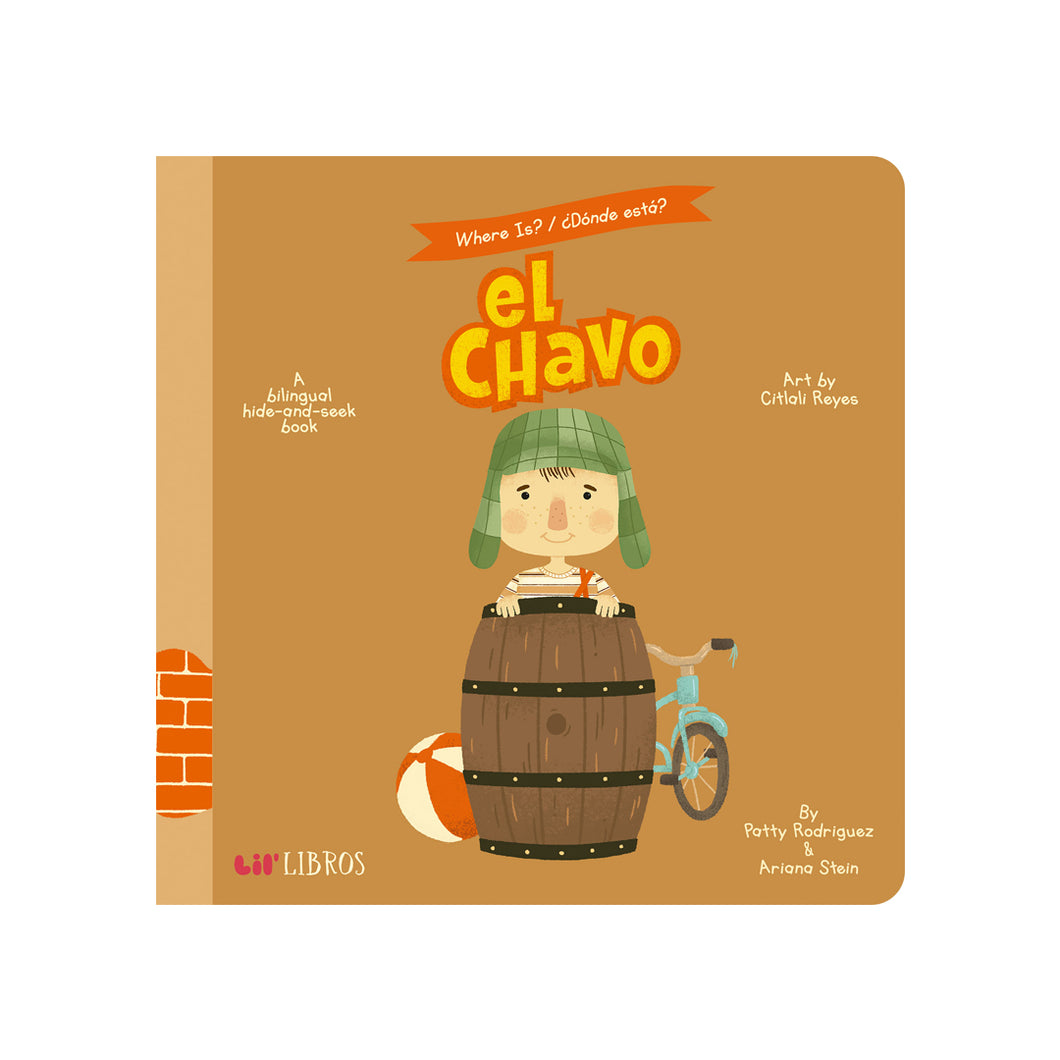 Where is El Chavo? / Donde Esta El Chavo? (A Bi-Lingual Hide & Seek Book)