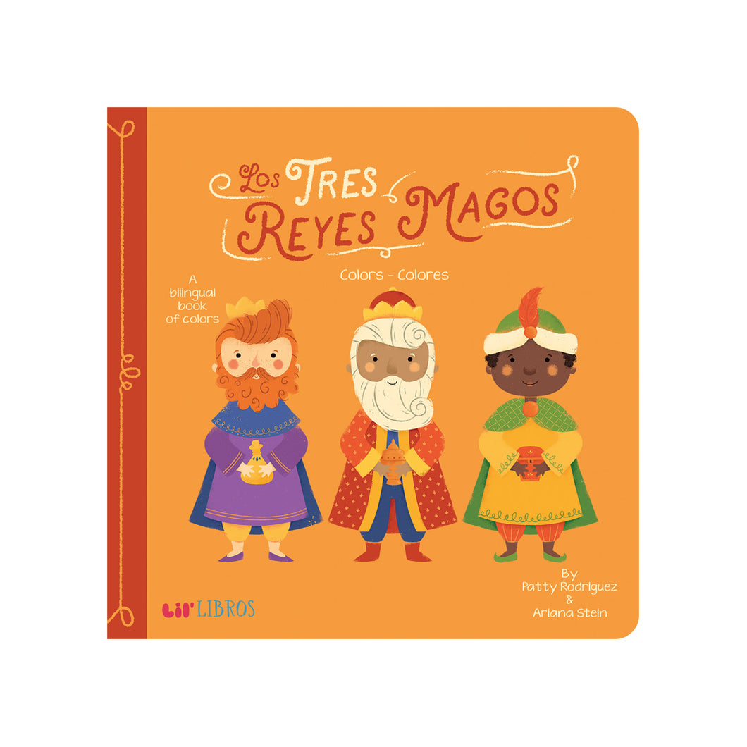 Los Tres Reyes Magos: Colors - Colores (A Bilingual Book of Colors)