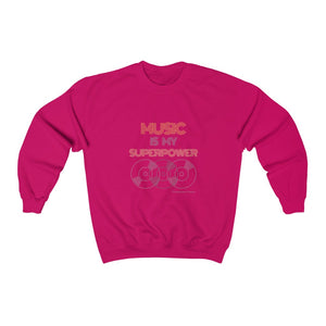 Music Is My Superpower Sweatshirt