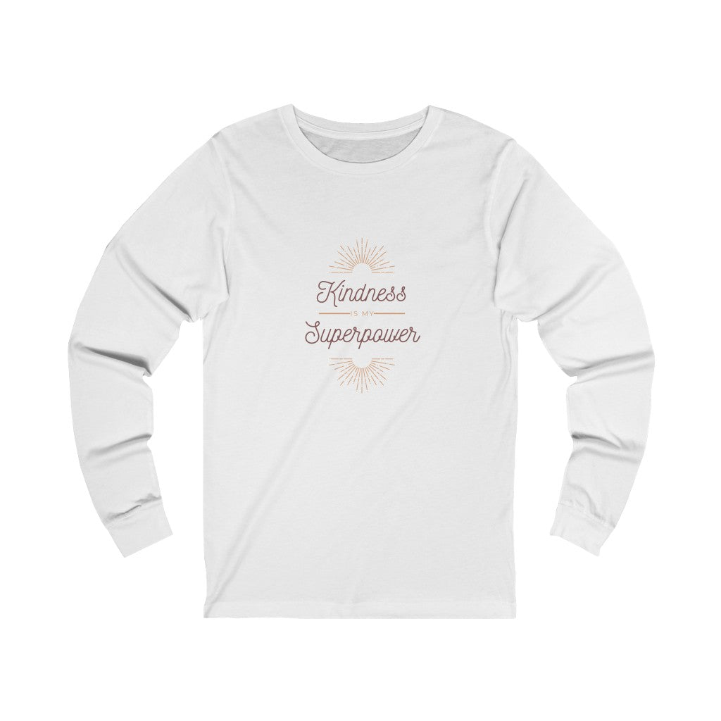 Kindness Is My Superpower Unisex Long Sleeve Tee