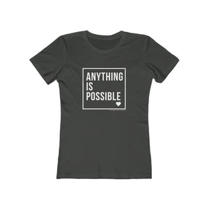 Anything Is Possible Boyfriend Tee