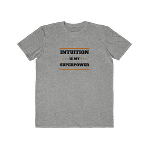 Intuition Is My Superpower Men's T-Shirt