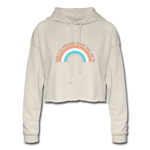 Love Is Bigger Than All Of It Cropped Hoodie - dust