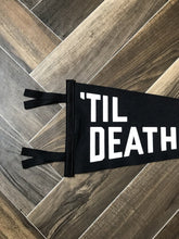 Load image into Gallery viewer, 'Til Death Pennant Flag