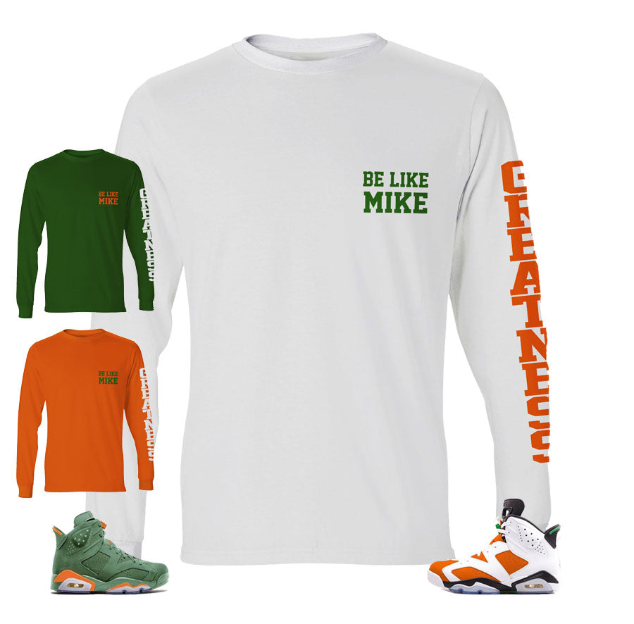 Long sleeve shirts match Jordan 6 gatorade be like mike shoes.