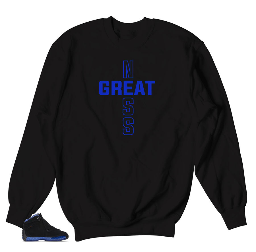 Greatness sweater to match Jordan 18 Royal