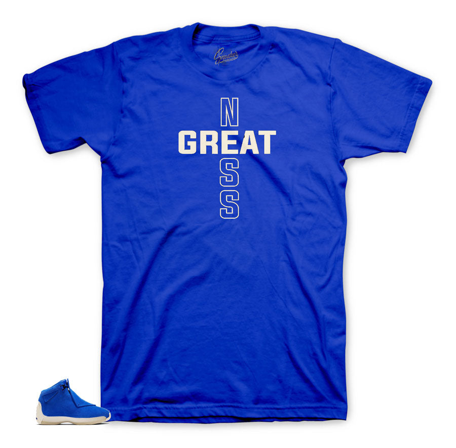 Blue suede 18's Greatness shirt