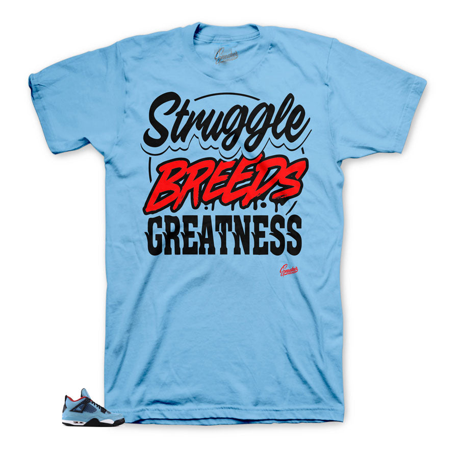 Jordan 4 Cactus Jack Struggle Breeds Greatness Shirt