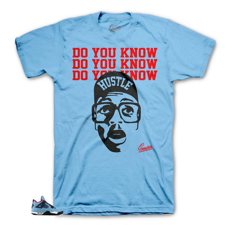 Jordan 4 Cactus Jack Do you Know Hustle tee