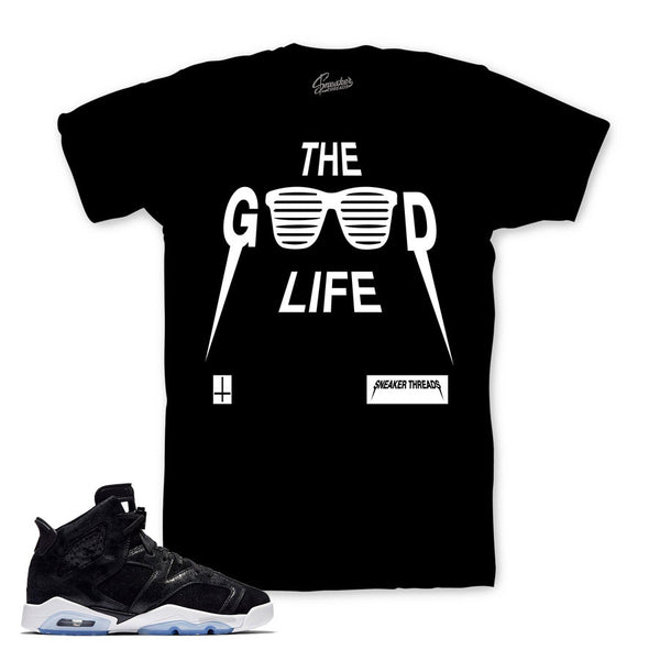 Jordan 6 Heiress Shirt - Good Life - Black