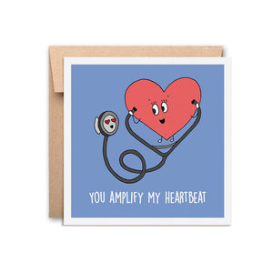 You Amplify My Heartbeat - Greeting Card