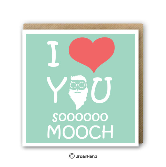 I Heart You Soooooo Mooch - Greeting Card