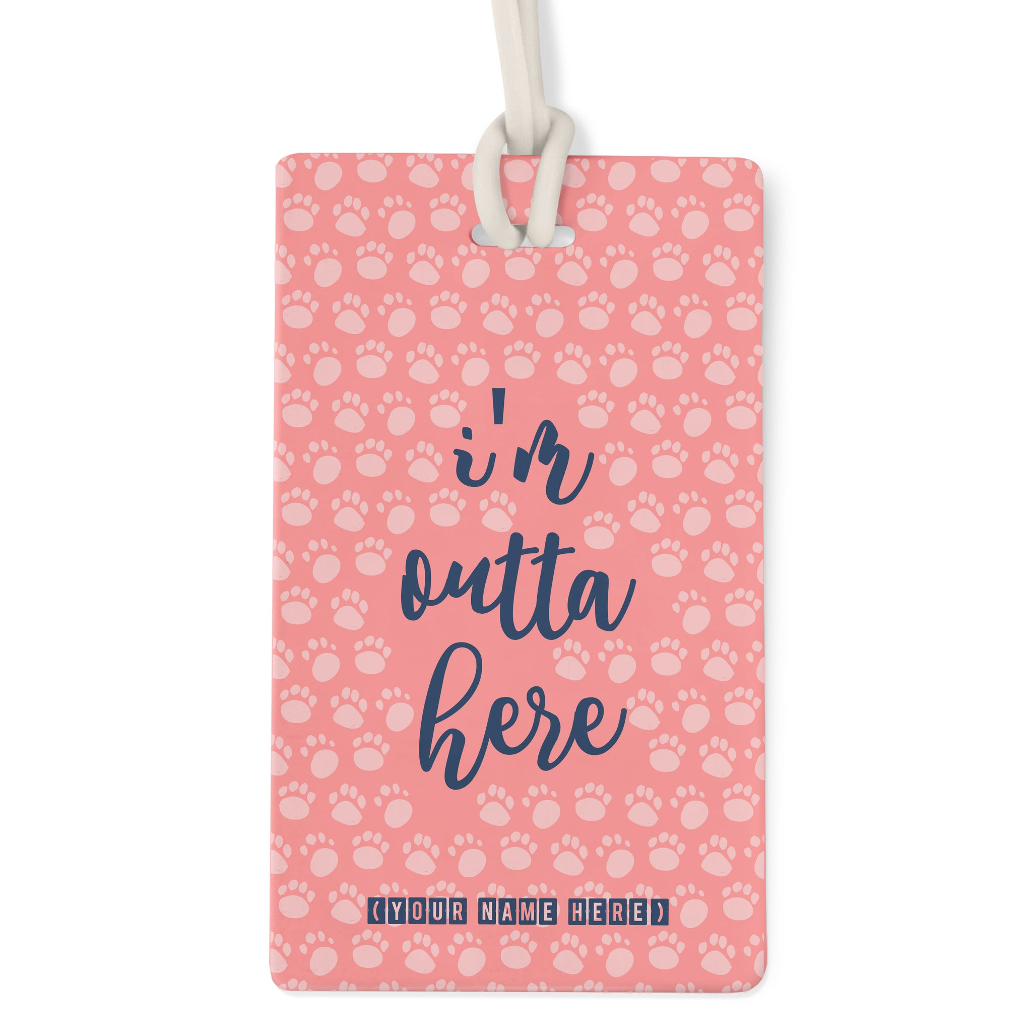 I'm Outta Here (Personalized) - Bag Tag
