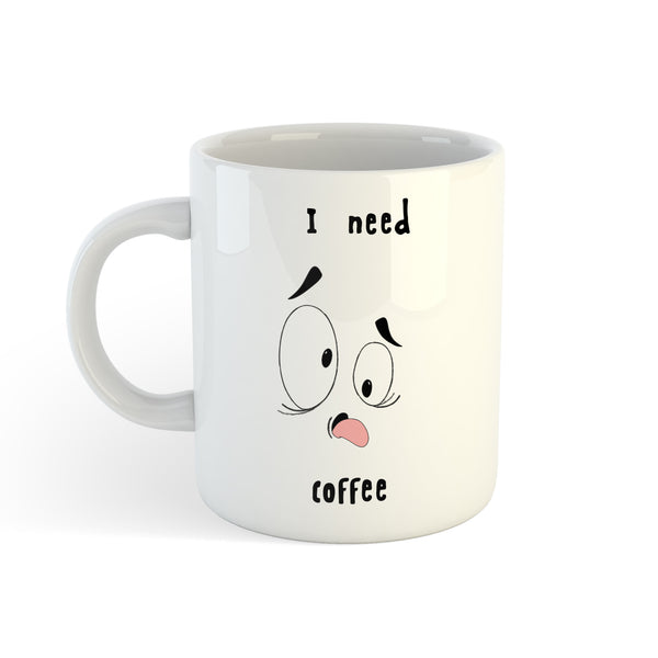 I Need Coffee - Personalised Mug