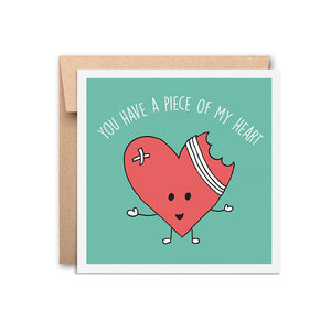You Have a Piece of my Heart - Greeting Card