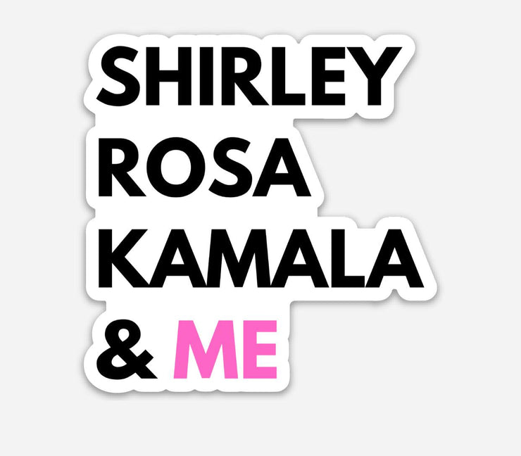 Shirley, Rosa, Kamala & Me Die Cut Sticker