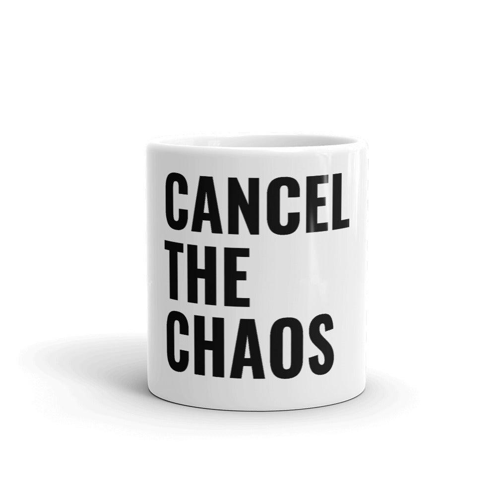 Cancel The Chaos Mug