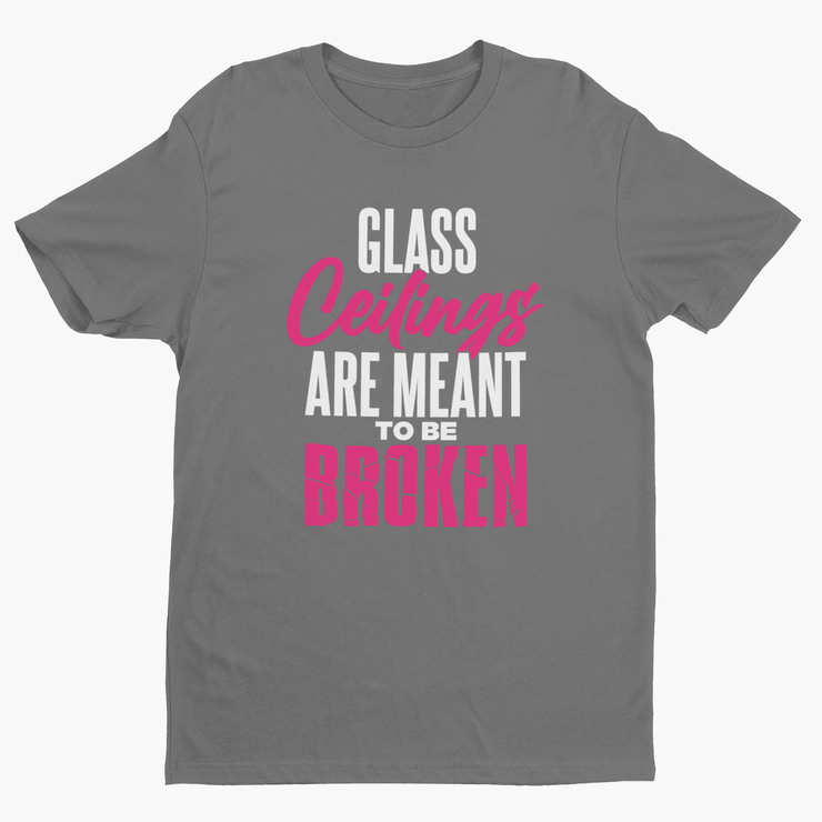 Glass Ceilings Are Meant To Be Broken Short Sleeve Tee
