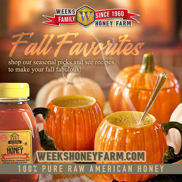 Enjoy the Best Fall Favorites from Weeks Honey Farm