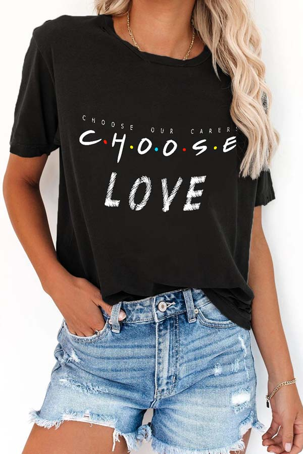Summer Short Sleeve Choose Love T-Shirt For Women