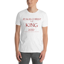 Load image into Gallery viewer, Mens Jesus Christ For King 2020 T-Shirt