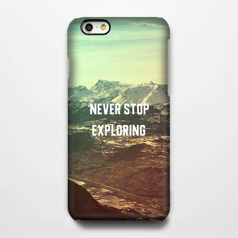Never Stop Exploring Tough Quote iPhone 6s Plus/6/5S/5C/5/4S/4 Dual Layer Protective Case #282 - Acyc - 1