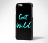 Get Wild Slogan Design iPhone 6 Case/Plus/5S/5C/5/4S  Dual Layer Durable Tough Case #711 - Acyc - 1