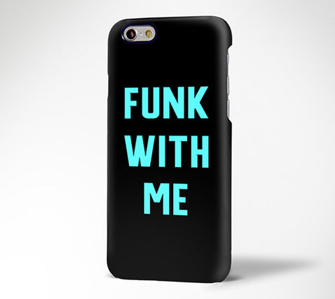 Teen Slogan Quote FUNK WITH ME Tough iPhone 6 Case/Plus/5S/5C/5 Dual Layer Protective Case #717 - Acyc - 1
