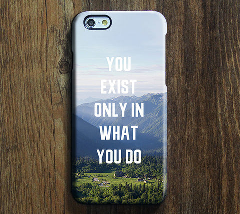 You exist only in what you do life quote Tough iPhone 6 Case/Plus/5S/5C/SE Dual Layer  Protective Case #736 - Acyc - 1